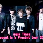Aqua TimezのツアーPresent tour 2018のセトリ!5/27at水戸ライトハウス1