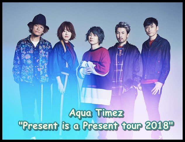 Aqua TimezのツアーPresent is a Present tour 2018のセトリ!5/12 at岐阜club-G1