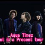 Aqua TimezツアーPresent is a Present tour 2018のセトリ!6/16at新潟LOTS1